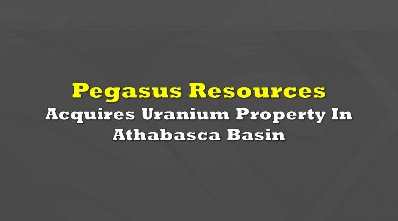Pegasus Resources Acquires Uranium Property In Athabasca Basin